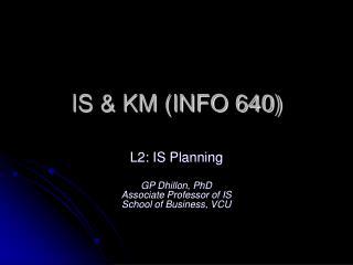 IS & KM (INFO 640)