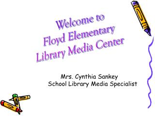 Welcome to Floyd Elementary  Library Media Center