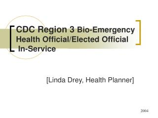 CDC Region 3  Bio-Emergency Health Official/Elected Official  In-Service