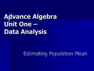 Advance Algebra Unit One –  Data Analysis