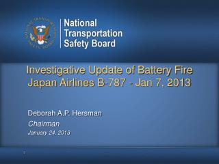 Investigative Update of Battery Fire Japan Airlines B-787  -  Jan 7, 2013