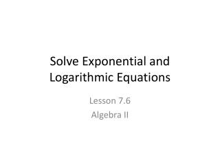 Solve Exponential and Logarithmic Equations