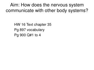 Aim: How does the nervous system communicate with other body systems?