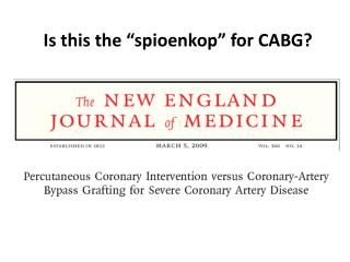 "Is this the "" spioenkop "" for CABG?"