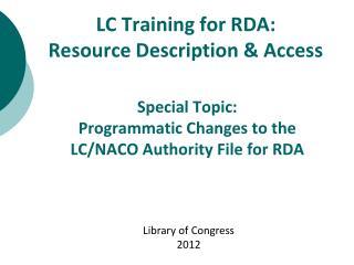 LC Training for RDA: Resource Description & Access
