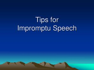Tips for  Impromptu Speech