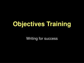 Objectives Training