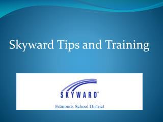 Skyward Tips and Training
