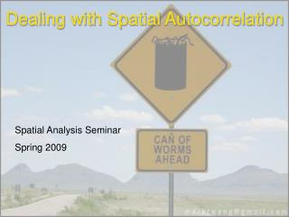 Dealing with Spatial Autocorrelation