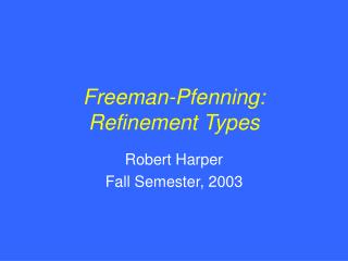 Freeman-Pfenning: Refinement Types
