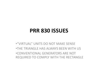 PRR 830 ISSUES