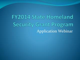 FY2014 State Homeland Security Grant Program