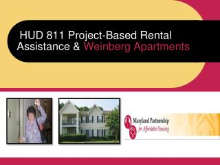 HUD 811 Project-Based Rental Assistance &  Weinberg Apartments