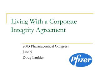 Living With a Corporate Integrity Agreement