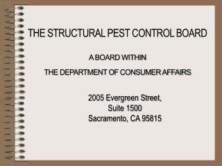 THE STRUCTURAL PEST CONTROL BOARD A BOARD WITHIN THE DEPARTMENT OF  CONSUMER AFFAIRS