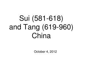 Sui (581-618) and Tang (619-960) China