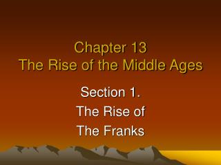 Chapter 13 The Rise of the Middle Ages