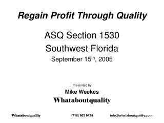 Regain Profit Through Quality