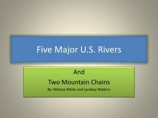 Five Major U.S. Rivers