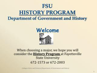 FSU  HISTORY PROGRAM Department of Government and History