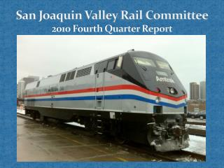 San Joaquin Valley Rail Committee 2010 Fourth Quarter Report