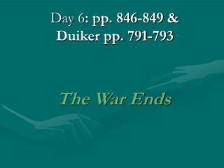 Day 6 : pp. 846-849 & Duiker pp. 791-793