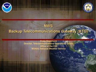 NWS Backup Telecommunications Gateway (BTG)