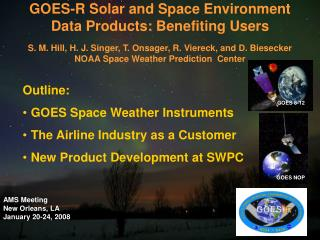 GOES-R Solar and Space Environment Data Products: Benefiting Users