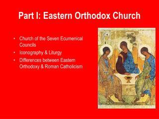 Part I: Eastern Orthodox Church