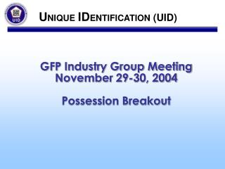 GFP Industry Group Meeting November 29-30, 2004 Possession Breakout
