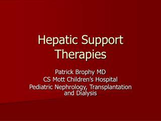 Hepatic Support Therapies