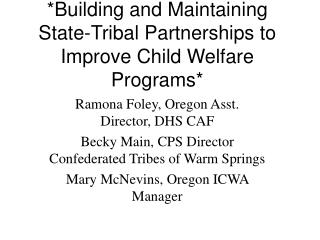 *Building and Maintaining State-Tribal Partnerships to Improve Child Welfare Programs*