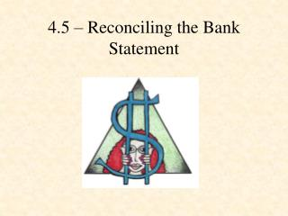 4.5 – Reconciling the Bank Statement