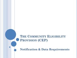 The Community Eligibility Provision (CEP)