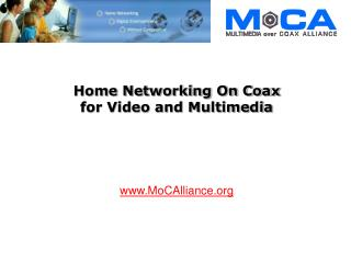Home Networking On Coax for Video and Multimedia
