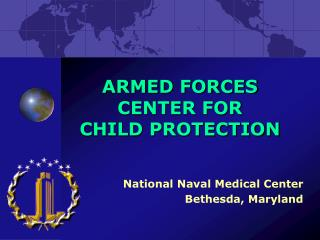 ARMED FORCES CENTER FOR  CHILD PROTECTION