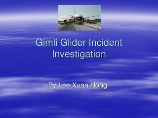 Gimli Glider Incident Investigation