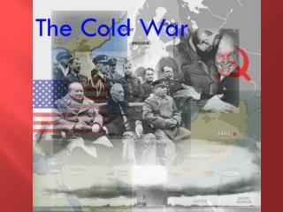 THE AFTERMATH OF THE WAR – THE EMERGENCE OF THE COLD WAR