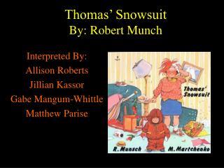Thomas  Snowsuit By: Robert Munch