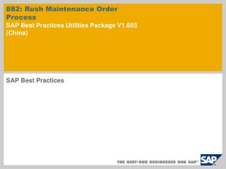 882:  Rush Maintenance Order Process  SAP Best Practices Utilities Package V1.603 (China)