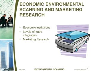 ECONOMIC ENVIRONMENTAL SCANNING AND MARKETING RESEARCH