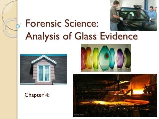 Forensic Science: Analysis of Glass Evidence