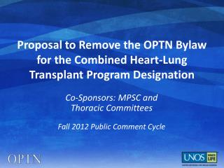 Proposal to Remove the OPTN Bylaw for the Combined Heart-Lung Transplant Program Designation