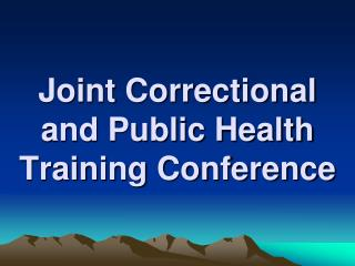 Joint Correctional and Public Health Training Conference