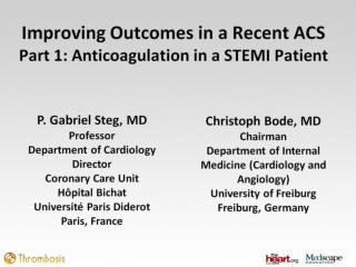Improving Outcomes in a Recent ACS  Part 1: Anticoagulation in a STEMI Patient