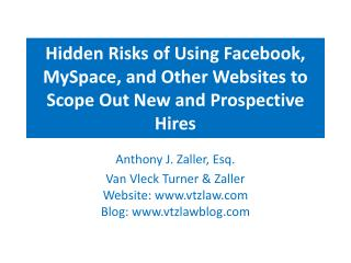 Hidden Risks of Using Facebook, MySpace, and Other Websites to Scope Out New and Prospective Hires
