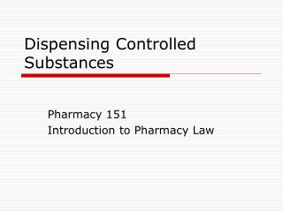 Dispensing Controlled Substances