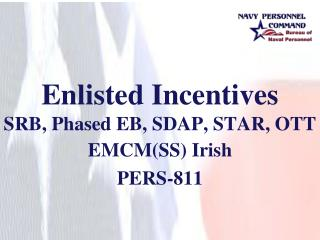 Enlisted Incentives SRB, Phased EB, SDAP, STAR, OTT