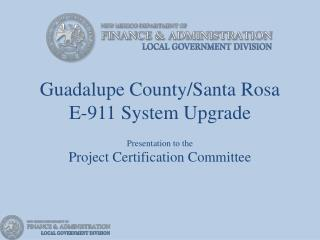 Guadalupe County/Santa Rosa  E-911 System Upgrade