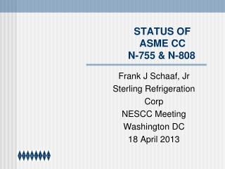 STATUS OF 					  ASME CC  				      N-755 & N-808